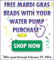 Free Mardi Gras Beads With Your Water Pump Purchase.